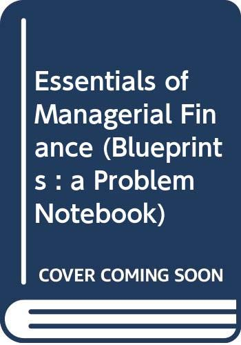 Essentials of Managerial Finance: J. Fred Weston,
