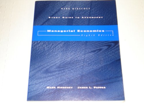 Study Guide to Accompany Managerial Economics: Mark Hirschey, James