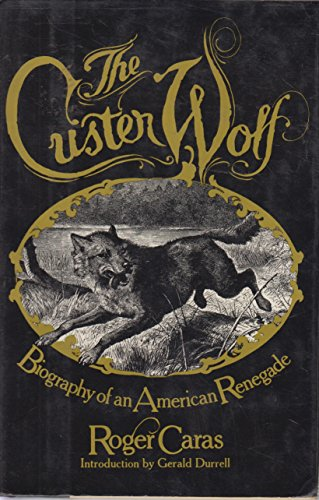 9780030166167: The Custer Wolf: Biography of an American renegade