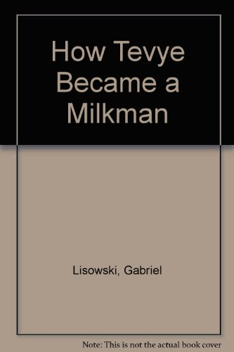 How Tevye Became a Milkman: Gabriel Lisowski, Sholem