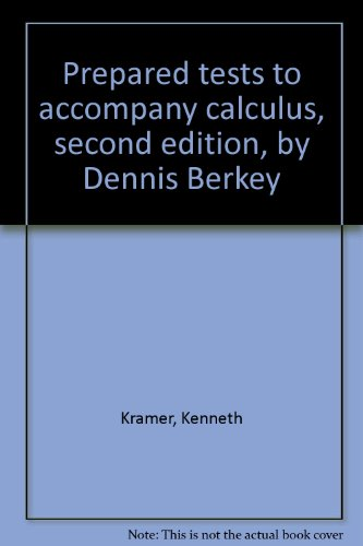 9780030166426: Prepared tests to accompany calculus, second edition, by Dennis Berkey