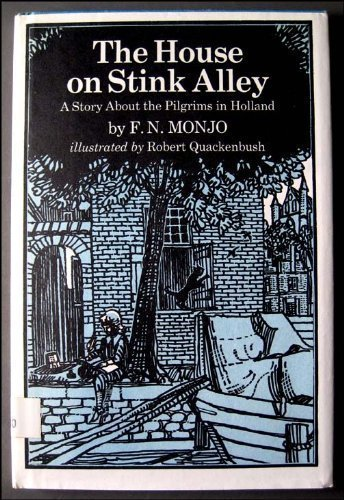 9780030166518: The House on Stink Alley: A Story About the Pilgrims in Holland