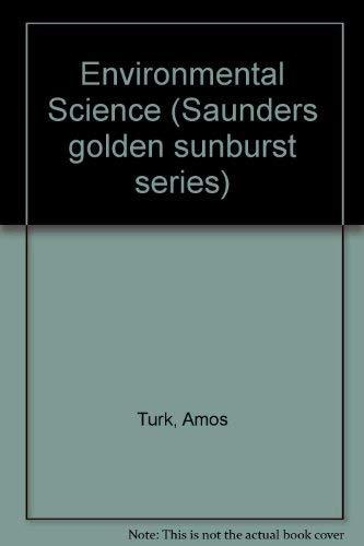 9780030166570: Environmental Science (Saunders golden sunburst series)