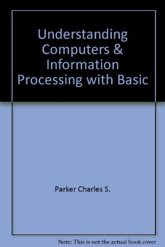 9780030167423: Understanding Computers & Information Processing with Basic by Parker Charles S.