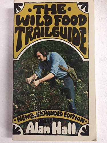 The wild food trailguide (0030167469) by Hall, Alan
