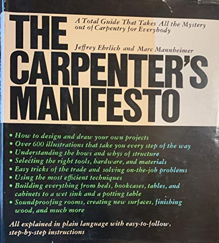 9780030167560: The Carpenter's Manifesto: A Total Guide That Takes All the Mystery out of Carpentry for Everybody