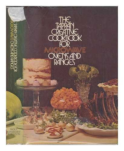 9780030168062: The Tappan creative cookbook for microwave ovens and ranges
