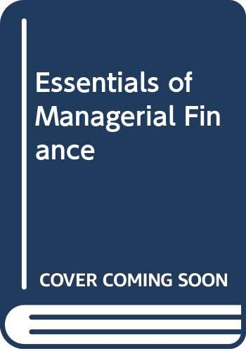 Essentials of Managerial Finance: J.Fred Weston, Eugene