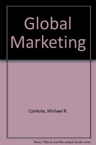 Global Marketing (9780030168949) by Michael R. Czinkota; Ilkka A. Ronkainen
