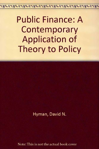 9780030169083: Public Finance: A Contemporary Application of Theory to Policy