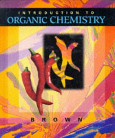 An Introduction to Organic Chemistry (Saunders golden: William H. Brown