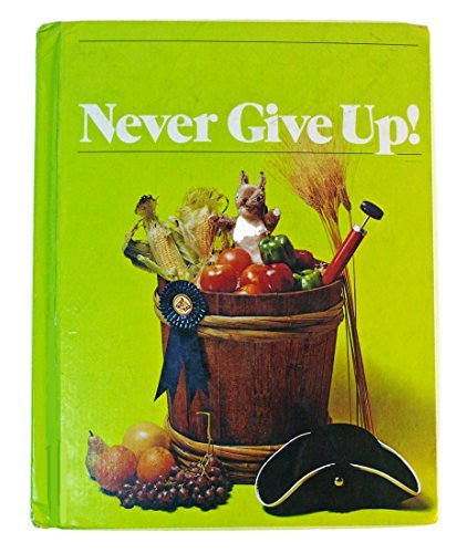 9780030170164: Never give Up! (The Holt Basic Reading System, Level 11)