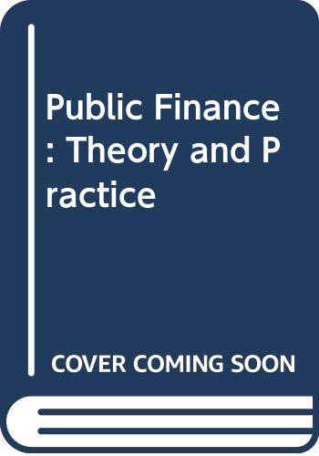 9780030171048: Public Finance: Theory and Practice
