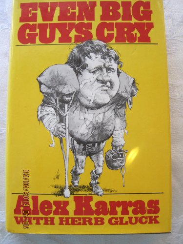 Even Big Guys Cry (003017371X) by Alex Karras; Herb Gluck