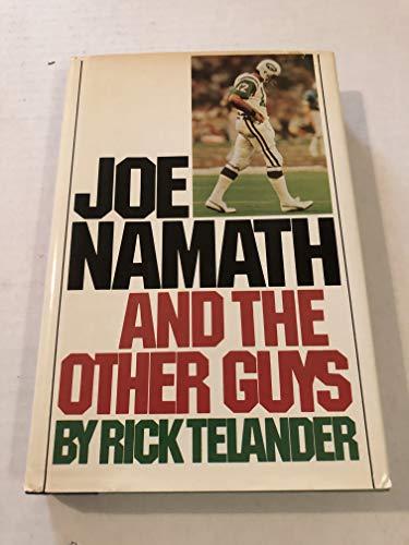 Joe Namath and the Other Guys: Telander, Rick
