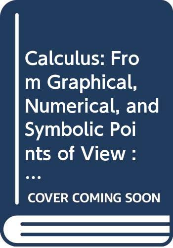 9780030174049: Calculus: From Graphical, Numerical, and Symbolic Points of View : Student Solutions Manual