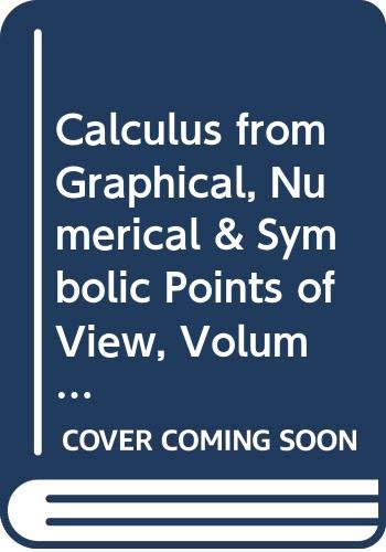 9780030174087: Calculus from Graphical, Numerical & Symbolic Points of View, Volume 2