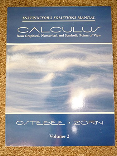 9780030174131: Calculus from Graphical, Numerical, and Symbolic Points of View- Instructor's Solutions Manual
