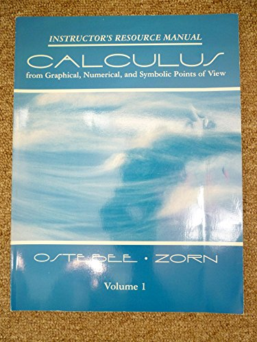 9780030174148: Calculus From Graphical, Numerical, and Symbolic Points of View, Instructor's Resource Manual
