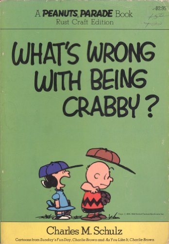 What's Wrong with Being Crabby? (0030174864) by Charles M. Schulz
