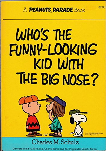 9780030174919: Who's the Funny-looking Kid with the Big Nose? (Peanuts Parade)