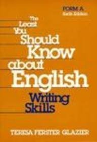 9780030174971: The Least You Should Know About English: Writing Skills, Form A, 6th Edition