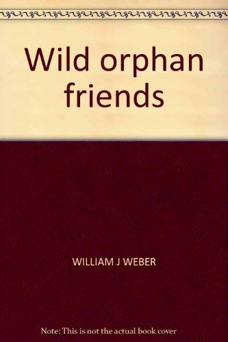 9780030175367: Wild orphan friends
