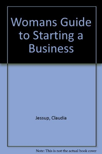 Womans Guide to Starting a Business: Jessup, Claudia