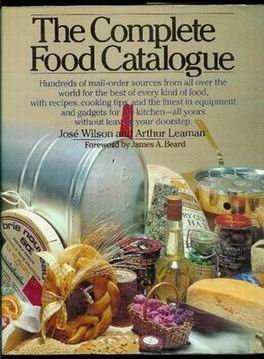 9780030177064: The complete food catalogue: Hundreds of mail-order sources from all over the world for the best of every kind of food, with recipes, cooking tips, ... yours without leaving your doorstep