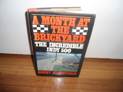 9780030177118: A month at the brickyard: The incredible Indy 500