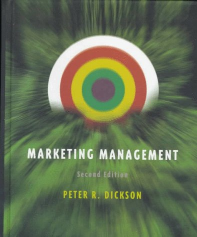 Marketing Management (Dryden Press Series in Marketing) (0030177421) by Peter R. Dickson