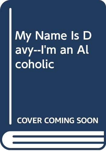 9780030178412: My Name Is Davy--I'm an Alcoholic