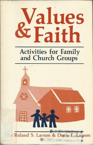 9780030180460: Values and Faith: Value-Faith Clarifying Exercises for Family and Church Groups