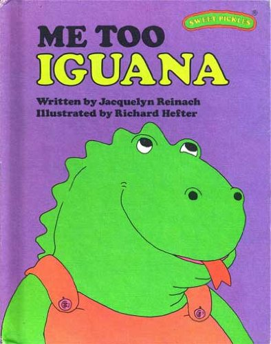 9780030180712: Me Too, Iguana (Sweet Pickles Series)