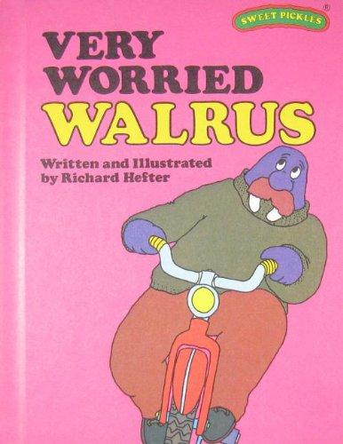 9780030180910: Very Worried Walrus (Sweet Pickles Series)