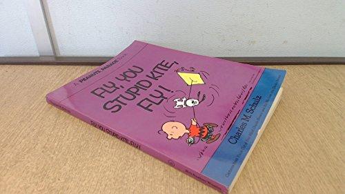 9780030181061: Fly, You Stupid Kite, Fly (Peanuts Parade)