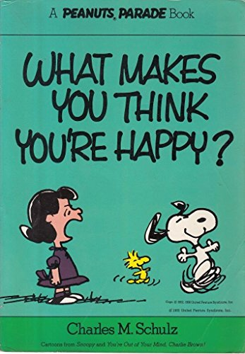 9780030181160: What Makes You Think You're Happy? (Peanuts Parade )