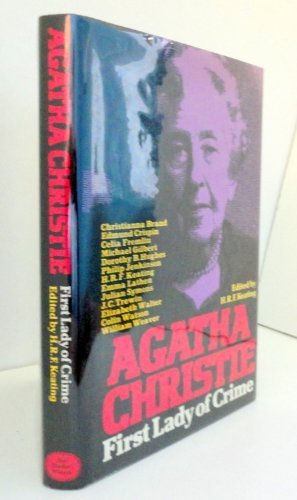 Agatha Christie: First lady of crime: H R Keating