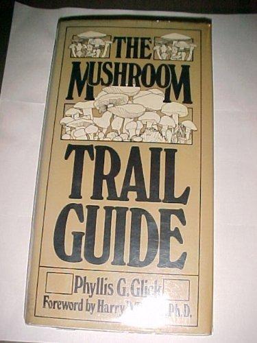 9780030183065: The Mushroom Trail Guide