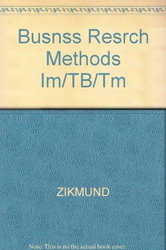Busnss Resrch Methods Im/TB/Tm: ZIKMUND