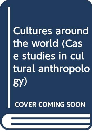 9780030183966: Cultures around the world (Case studies in cultural anthropology)