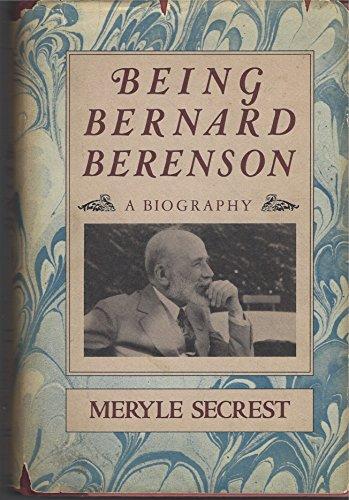 9780030184116: Being Bernard Berenson: A Biography