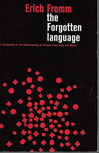 9780030184369: The Forgotten Language; An Introduction to the Understanding of Dreams, Fairy Tales, and Myths.