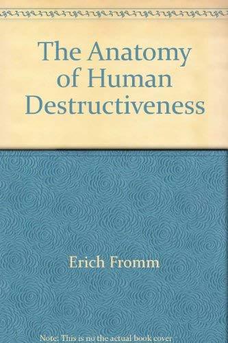 9780030184512: The Anatomy of Human Destructiveness