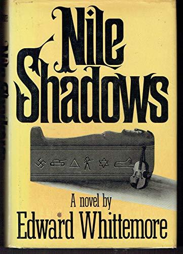 NILE SHADOWS: Whittemore, Edward.