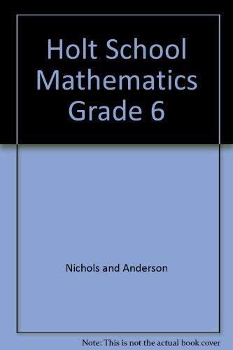 9780030185762: Holt School Mathematics Grade 6