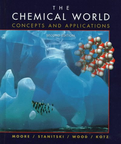 9780030190940: The Chemical World: Concepts and Applications