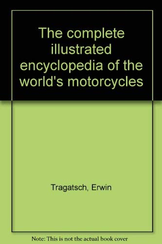 9780030192968: The complete illustrated encyclopedia of the world's motorcycles