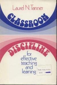 9780030194467: Classroom Discipline for Effective Teaching and Learning