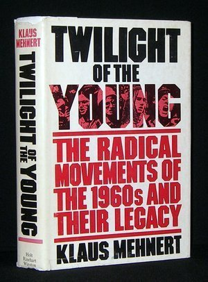 9780030194764: Twilight of the young: The radical movements of the 1960's and their legacy : a personal report (Hoover Institution publications ; no. 182)